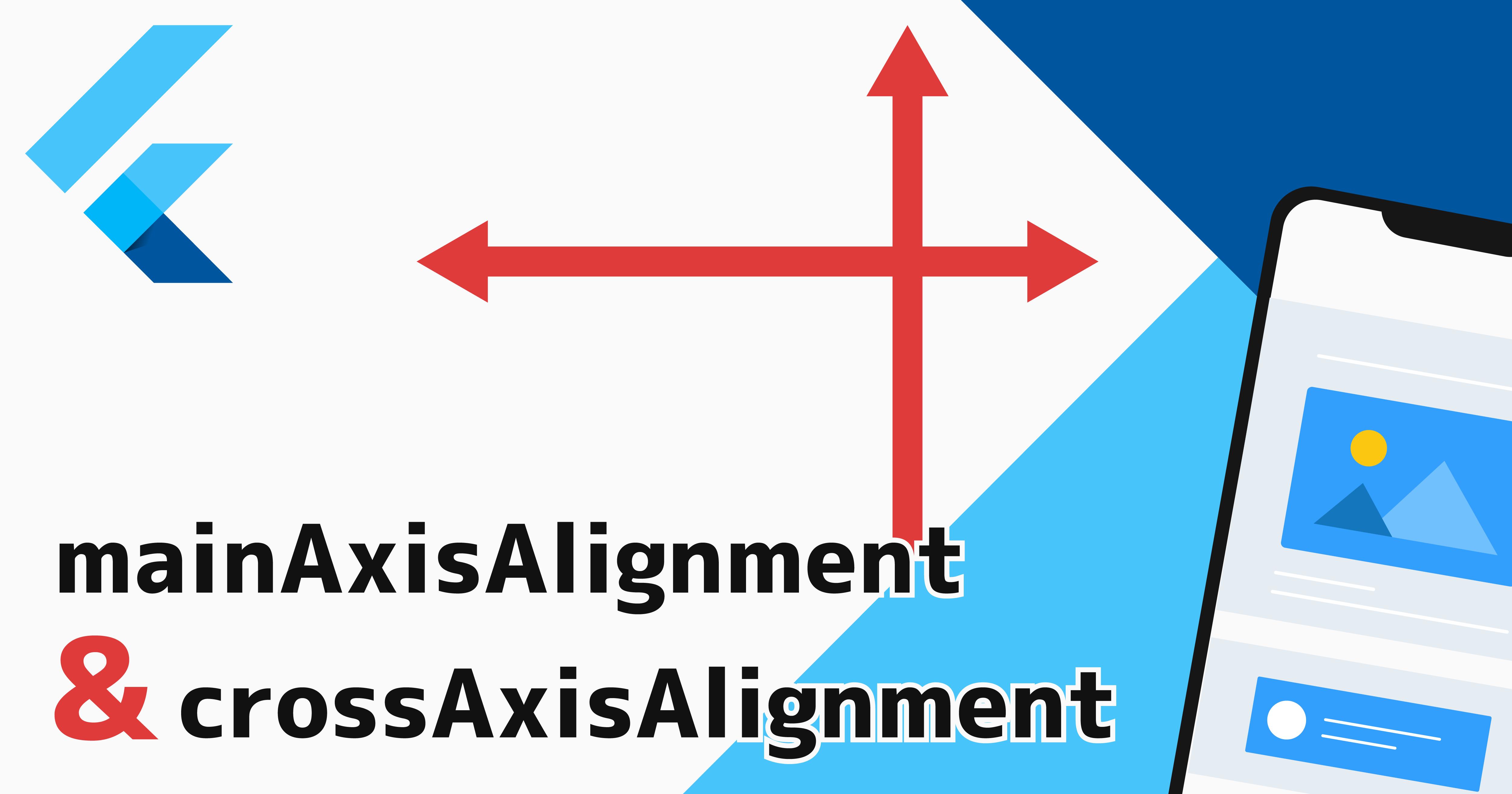 mainAxisAlignment&crossAxisAlignment